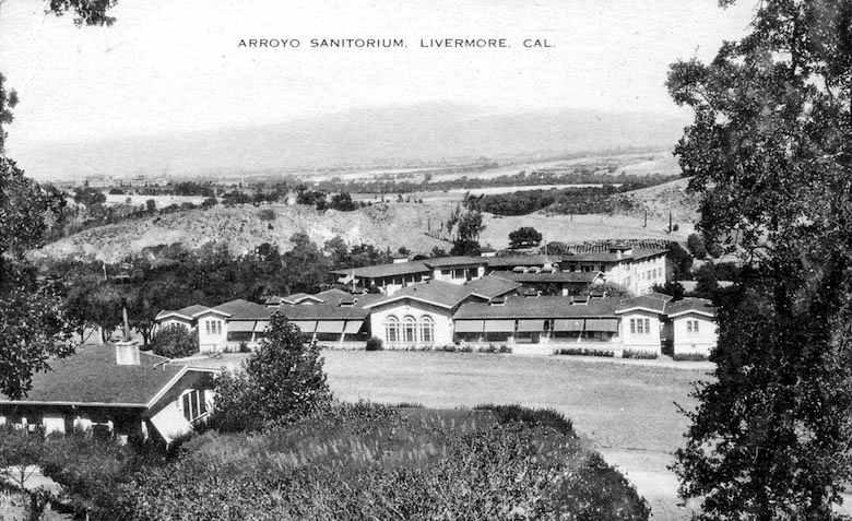 Arroyo del Valle Sanitarium, Livermore
